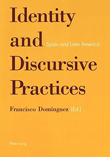 Identity and Discursive Practices: Spain and Latin: Peter Lang AG,