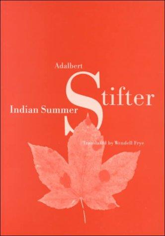 Indian Summer: Adalbert Stifter