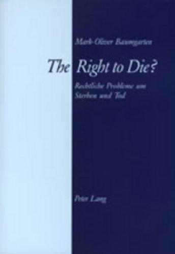9783906764238: The Right to Die?. Rechtliche Probleme um Sterben und Tod. Suizid ? Sterbehilfe ? Patientenverfügung ? «Health Care Proxy» ? Hospiz im internationalen Vergleich. 2., überarbeitete Auflage