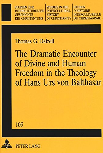 9783906764290: The Dramatic Encounter of Divine and Human Freedom in the Theology of Hans Urs von Balthasar