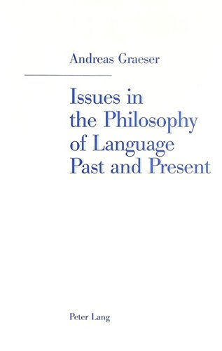 9783906764320: Issues in the Philosophy of Language Past and Present: Selected Papers