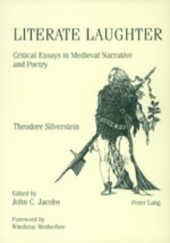 Literate Laughter: Critical Essays in Medieval Narrative: Jacobs, John C.