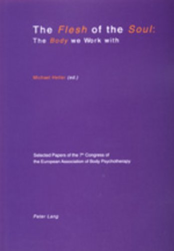 9783906764986: The Flesh of the Soul: The Body we Work with: Selected Papers of the 7 th Congress of the European Association of Body Psychotherapy, 2-6 September 1999, Travemünde