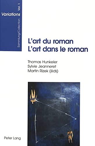 L'art du roman - L'art dans le roman: Hunkeler/Jeanneret/Rizek (Hrsg