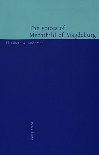 The Voices of Mechthild of Magdeburg: Elizabeth A. Andersen