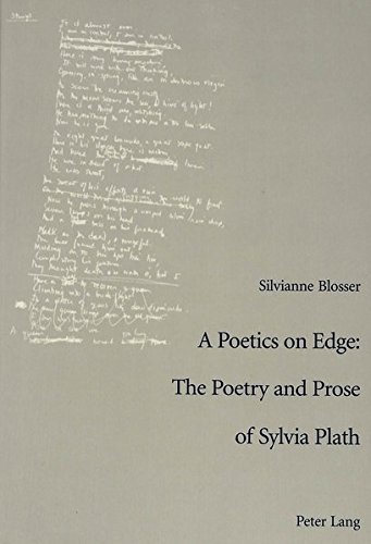 9783906766317: A Poetics on Edge: - The Poetry and Prose of Sylvia Plath: A study of Sylvia Plath's poetic and poetological developments
