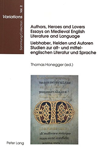 Authors, Heroes, and Lovers: Essays on Medieval English Literature and Language = Liebhaber, Held...