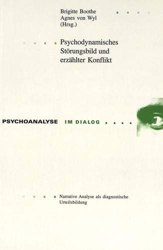 Psychodynamisches Störungsbild und erzählter Konflikt: Brigitte Boothe