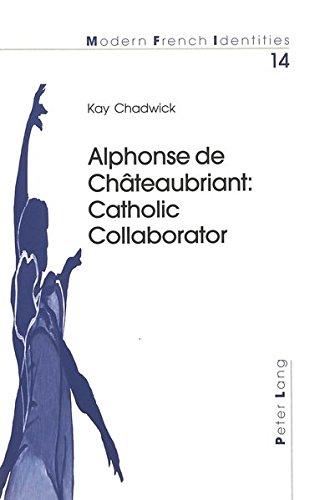 Alphonse de Châteaubriant: Catholic Collaborator (Modern French Identities, V. 14): Chadwick,...