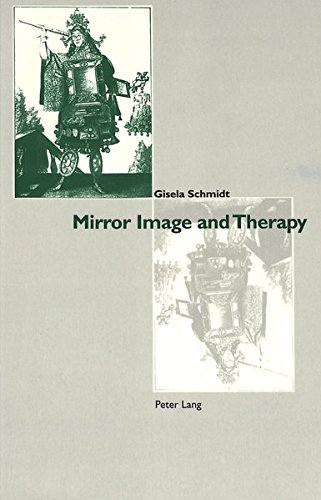 Mirror Image and Therapy: With a Foreword by Hans-Georg Gadamer: Gisela Schmidt