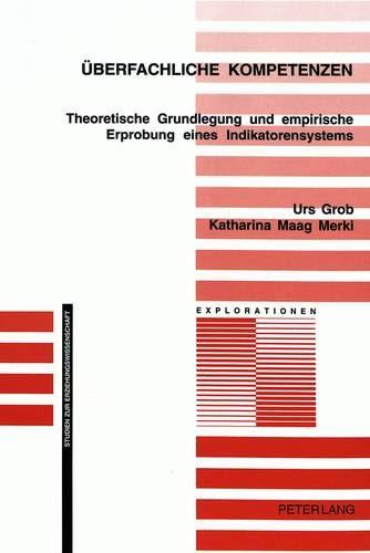 9783906767093: Überfachliche Kompetenzen: Theoretische Grundlegung und empirische Erprobung eines Indikatorensystems (Explorationen) (German Edition)