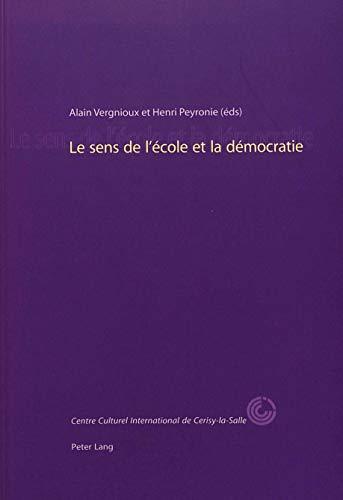Le sens de l'école et la démocratie Centre culturel International: Vergnioux ...