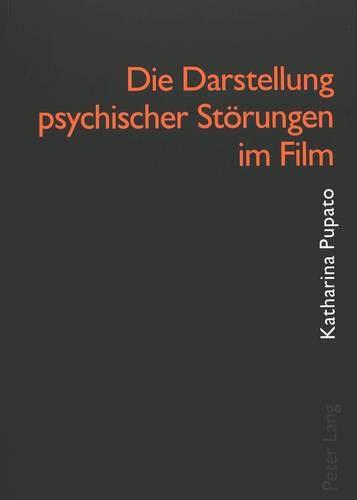 Die Darstellung psychischer St?rungen im Film (German Edition): Katharina Pupato