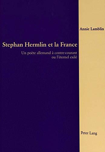 Stephan Hermlin et la France Un poète allemand à contre-courant ou l?éternel ...