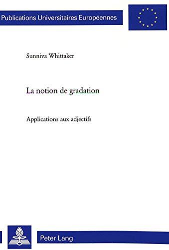 9783906768175: La Notion De Gradation: Applications Aux Adjectifs