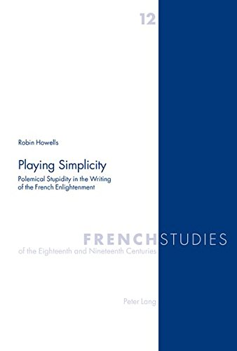 Playing Simplicity Polemical Stupidity in the Writing of the Fren: Howells Robin