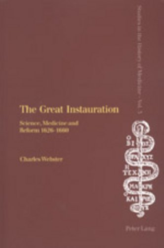 9783906768373: The Great Instauration: Science, Medicine and Reform 1626-1660 (Studies in the History of Medicine, Volume 3)