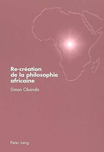 Re-création de la philosophie africaine: Simon Obanda