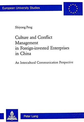 9783906768663: Culture and Conflict Management in Foreign-invested Enterprises in China: An Intercultural Communication Perspective (Europäische Hochschulschriften / ... / Publications Universitaires Européennes)