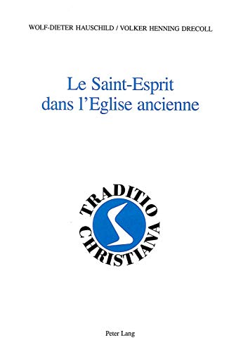 9783906768748: Le Saint-esprit Dans L'eglise Ancienne: Version Francaise Par Gerard Poupon