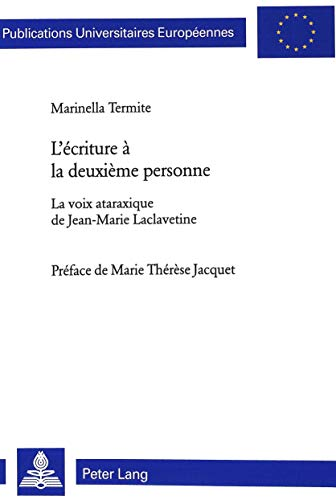 L?écriture à la deuxième personne La voix ataraxique de Jean-Marie Laclavetine...