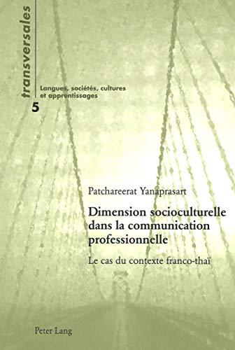 Dimension socioculturelle dans la communication professionnelle L: Yanaprasart Patchareerat