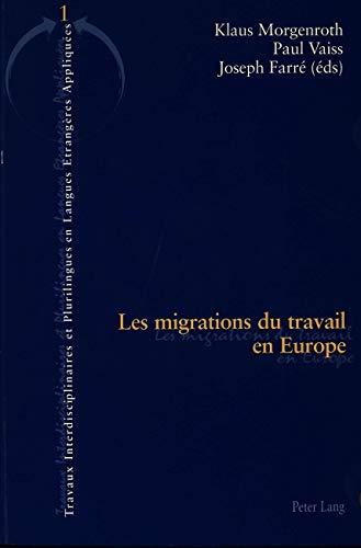 Les migrations du travail en Europe: Morgenroth K./Vaiss P./Farr� J