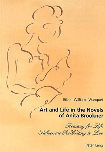 9783906770031: Art and Life in the Novels of Anita Brookner: Reading for Life- Subversive Re-Writing to Live