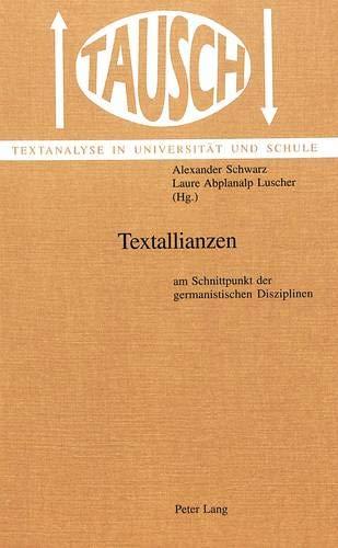 9783906770468: Textallianzen: am Schnittpunkt der germanistischen Disziplinen (Tausch)