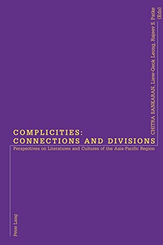 9783906770482: Complicities: Connections and Divisions: Perspectives on Literatures and Cultures of the Asia-Pacific Region