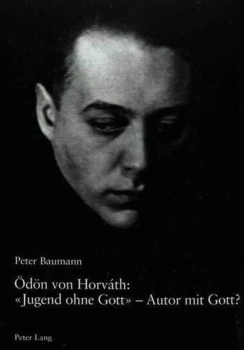 9783906770826: Odon Von Horvath: Jugend Ohne Gott - Autor Mit Gott?: Analyse Der Religionsthematik Anhand Ausgewahlter Texte
