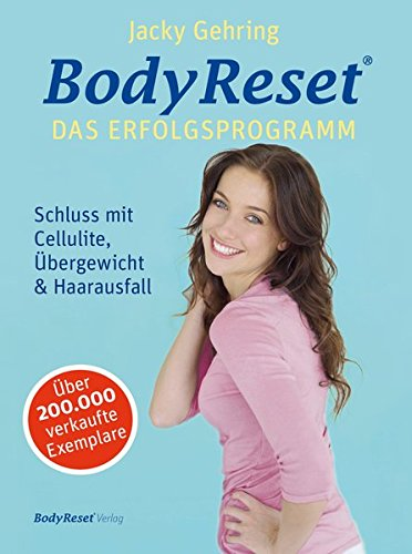 9783906833019: BodyReset - Das Erfolgsprogramm: Schluss mit Cellulite, Übergewicht & Haarausfall