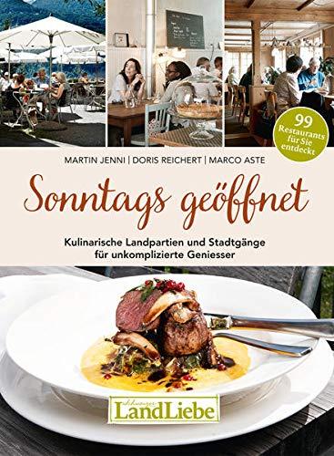 9783906869001: Sonntags geöffnet: Kulinarische Landpartien und Stadtgänge für unkomplizierte Geniesser