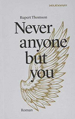 Never anyone but you - Rupert Thomson