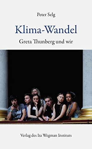 Klima-Wandel. Greta Thunberg und wir - Peter Sleg