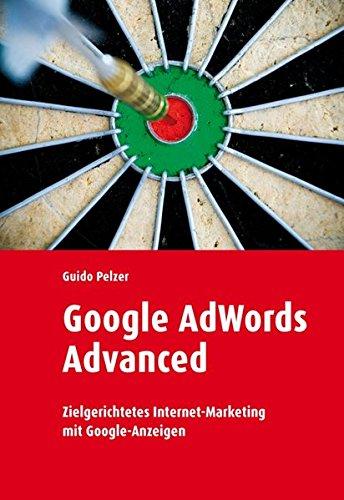 9783907020234: Google Adwords Advanced: Zielgerichtetes Internet-Marketing mit Google-Anzeigen