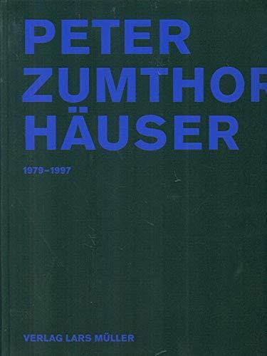 9783907044421: Peter Zumthor, Häuser. 1979-1997