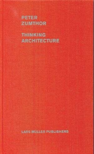 9783907044612: Peter Zumthor - Thinking Architecture