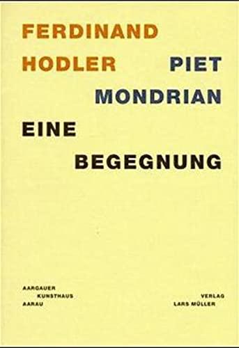9783907044780: Ferdinand Hodler, Piet Mondrian: Eine Begegnung