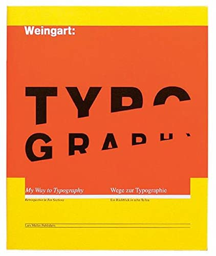 Weingart: Typography - My Way to Typography: Weingart, Wolfgang