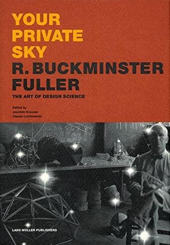 9783907044889: Your Private Sky: R. Buckminster Fuller