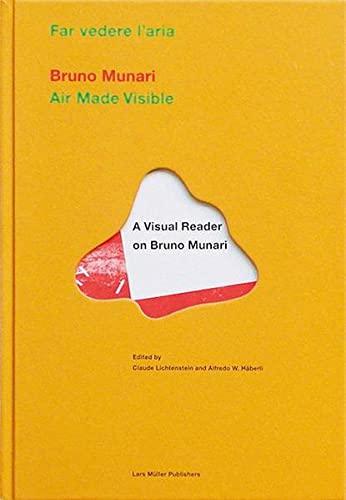 Air Made Visible: A Visual Reader on Bruno Munari: Munari, Bruno; Lichtenstein, Claude; Haberli, ...