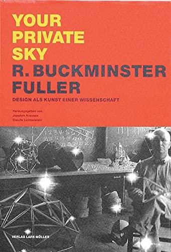 9783907044933: Your Private Sky: R. Buckminster Fuller: Design als Kunst einer Wissenschaft (German Edition)