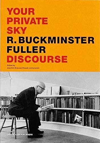 9783907044940: Your Private Sky: R Buckminster Fuller: Discourse