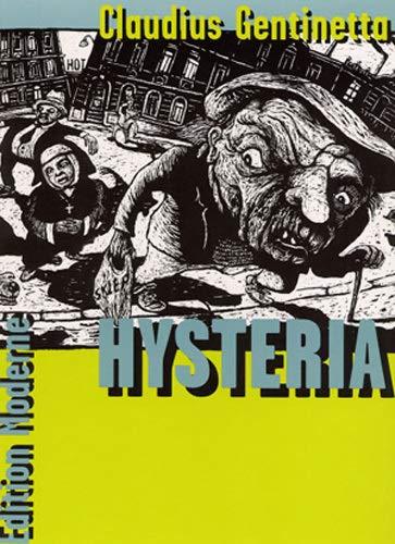 Hysteria.: Gentinetta, Claudius.