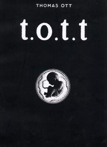 9783907055601: t.o.t.t. ( tott).