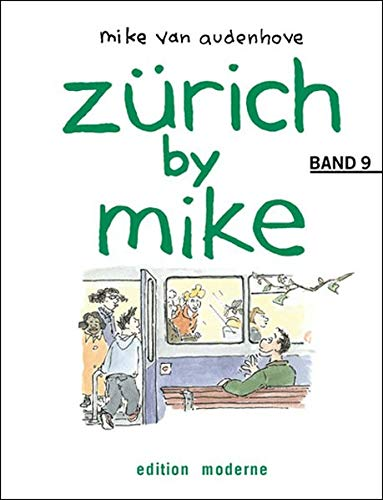 9783907055892: Zürich by Mike: zürich by mike. Band 09;