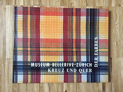 9783907065686: Kreuz und Quer der Farben : Karo- und Streifenstoffe der Schweiz für Afrika, Indonesien und die Türkei - Museum Bellerive Zürich