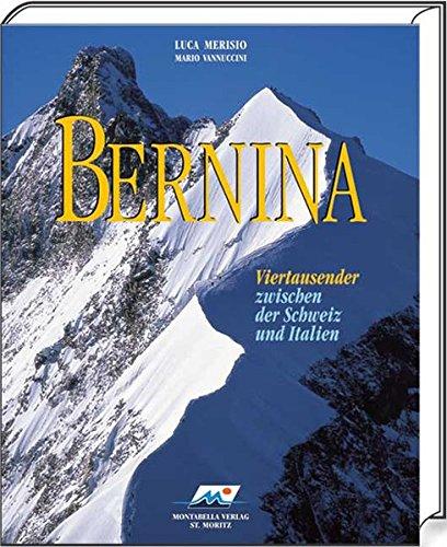 Bernina - Viertausender zwischen der Schweiz und Italien: Mario Vannuccini