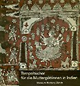Tempeltücher für die Muttergöttinnen in Indien: Zeremonien, Herstellung und Ikonographie gemalter und gedruckter Stoffbilder aus Gujarat (German Edition) (9783907070017) by Eberhard Fischer